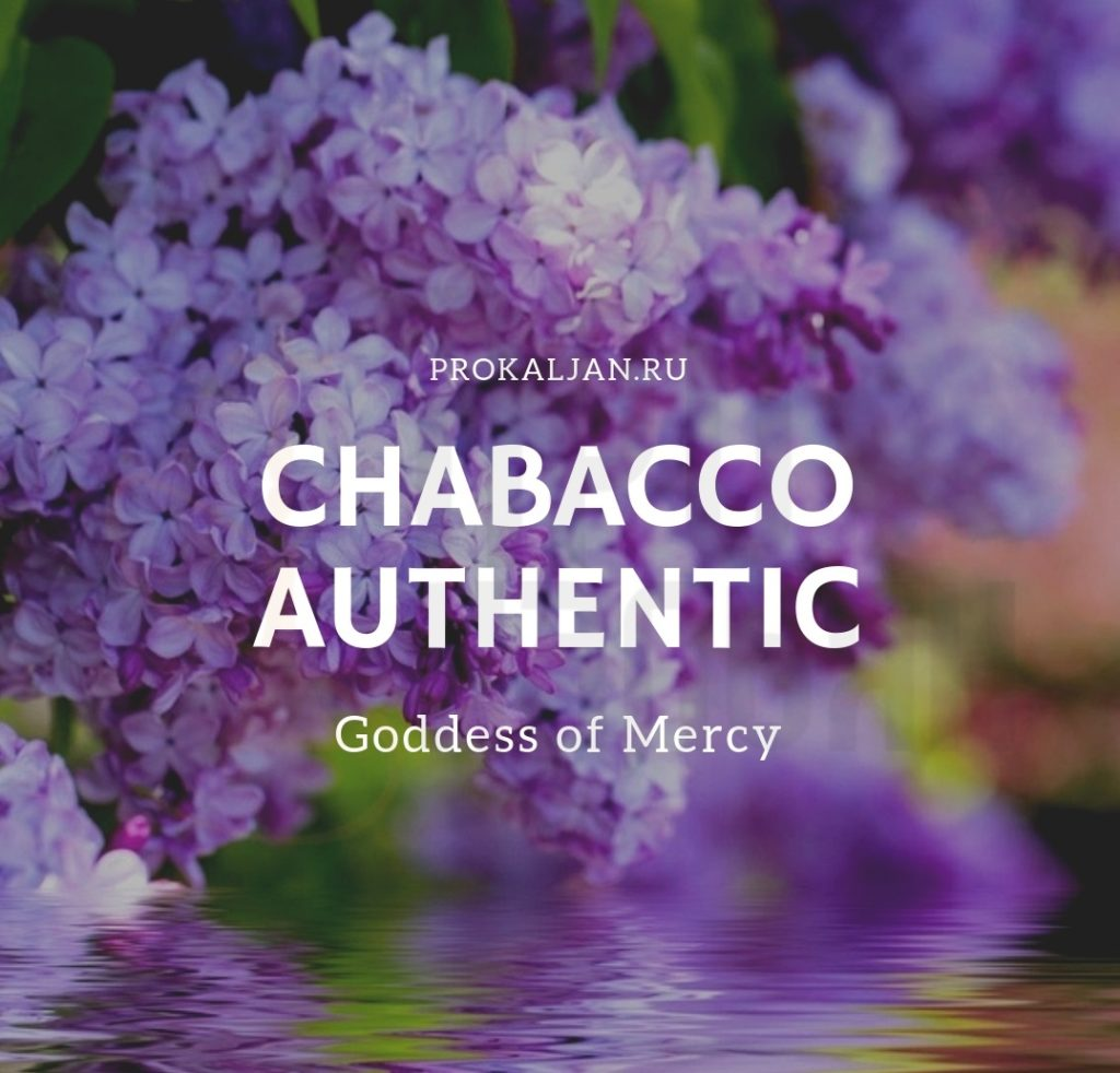 Chabacco Authentic - Goddess of Mercy